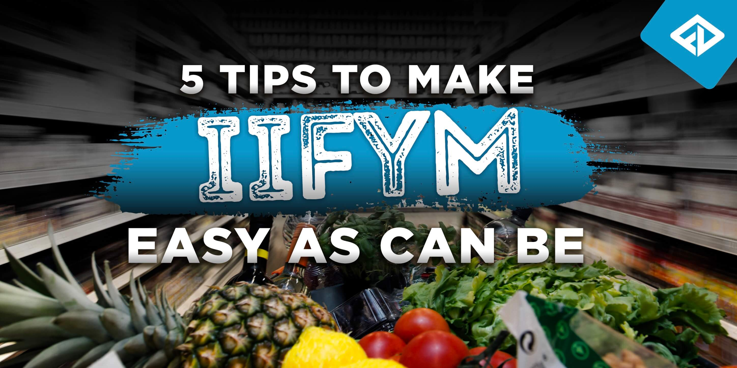 5 Tips To Make IIFYM As Easy As Can Be
