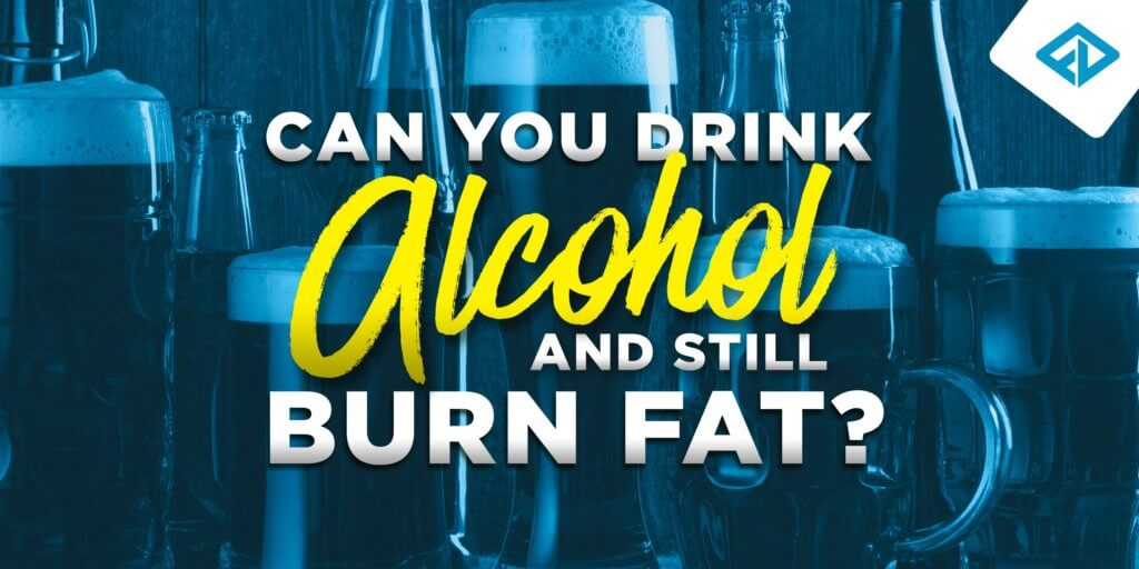 Drink Alcohol and Burn Fat