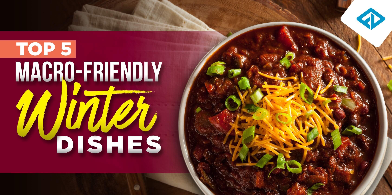 Macro Friendly Recipe Winter Dishes