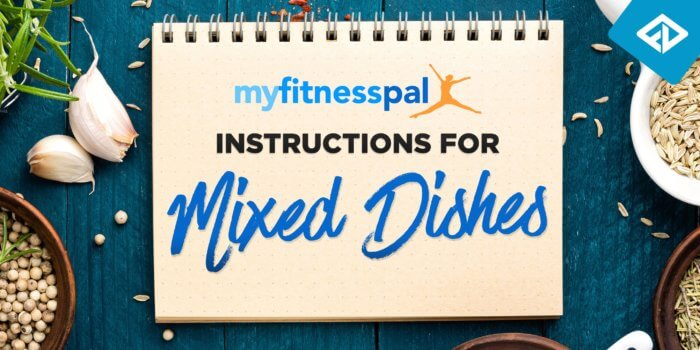 MyFitnessPal Instructions For Mixed Dishes