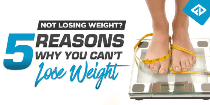 5 Reason Why You're Not Losing Weight