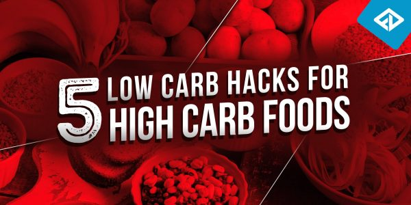 Low Carb Hacks For High Carb Foods