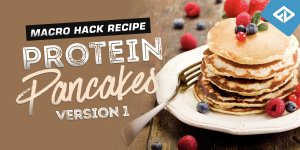 Macro Hack Recipe = Protein Pancakes Version 1