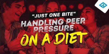 """""""Just One Bite"""" - Handling Peer Pressure on a Diet"""