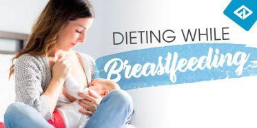 Dieting While Breastfeeding