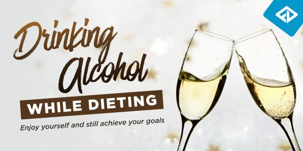 Drinking Alcohol While Dieting
